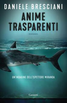 Anime trasparenti. Un'indagine dell'ispettore Miranda - Daniele Bresciani - copertina