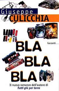 Foto Cover di Bla bla bla, Libro di Giuseppe Culicchia, edito da Garzanti Libri