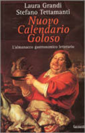 Nuovo calendario goloso. L'almanacco gastronomico-letterario