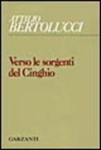 Libro Verso le sorgenti del Cinghio Attilio Bertolucci