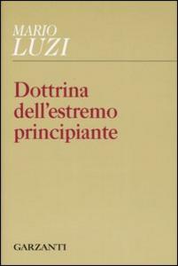 Libro Dottrina dell'estremo principiante Mario Luzi