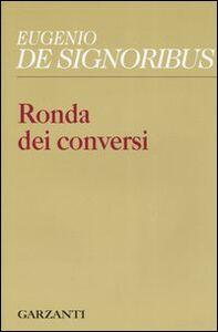 Foto Cover di Ronda dei conversi (1999-2004), Libro di Eugenio De Signoribus, edito da Garzanti Libri