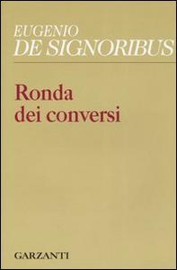 Libro Ronda dei conversi (1999-2004) Eugenio De Signoribus