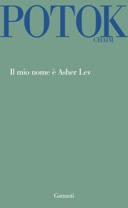 Libro Il mio nome è Asher Lev Chaim Potok
