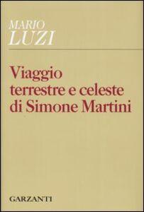 Libro Viaggio terrestre e celeste di Simone Martini Mario Luzi