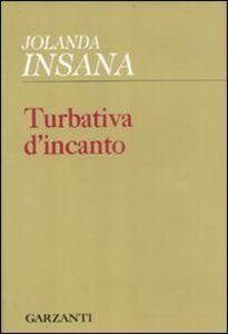 Foto Cover di Turbativa d'incanto, Libro di Jolanda Insana, edito da Garzanti Libri