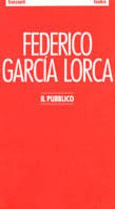 Foto Cover di Il pubblico, Libro di Federico García Lorca, edito da Garzanti Libri