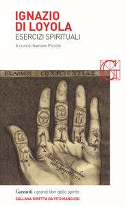 Foto Cover di Esercizi spirituali, Libro di Ignazio di Loyola (sant'), edito da Garzanti Libri