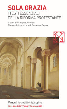 Sola grazia. I testi essenziali della Riforma protestante.pdf