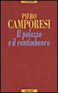 Foto Cover di Il palazzo e il cantimbanco, Libro di Piero Camporesi, edito da Garzanti Libri