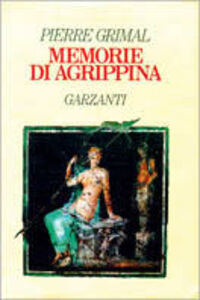 Libro Memorie di Agrippina Pierre Grimal