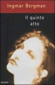 Libro Il quinto atto Ingmar Bergman
