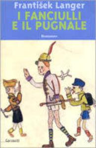Libro I fanciulli e il pugnale Frantisek Langer