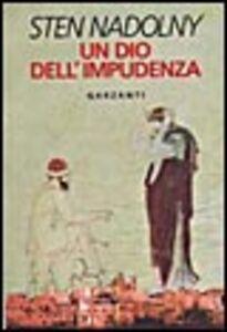 Libro Un dio dell'impudenza Sten Nadolny