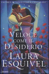 Foto Cover di Veloce come il desiderio, Libro di Laura Esquivel, edito da Garzanti Libri