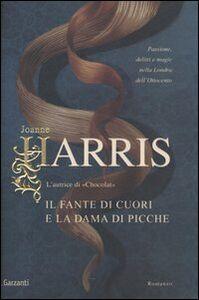 Libro Il fante di cuori e la dama di picche Joanne Harris