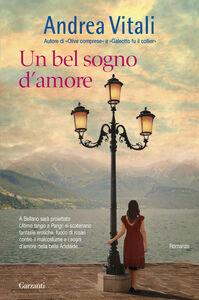 Libro Un bel sogno d'amore Andrea Vitali