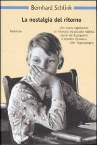 Foto Cover di La nostalgia del ritorno, Libro di Bernhard Schlink, edito da Garzanti Libri