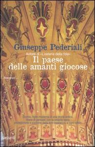 Libro Il paese delle amanti giocose Giuseppe Pederiali