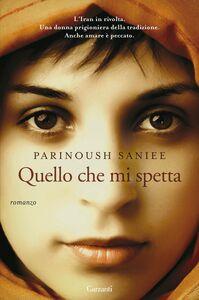 Libro Quello che mi spetta Parinoush Saniee