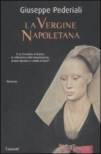 Libro La vergine napoletana Giuseppe Pederiali