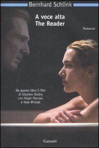 Foto Cover di A voce alta. The reader, Libro di Bernhard Schlink, edito da Garzanti Libri
