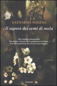 Libro Il sapore dei semi di mela Katharina Hagena