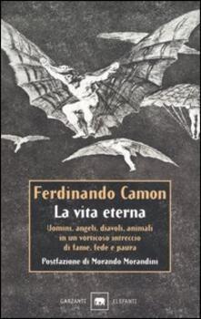 La vita eterna - Ferdinando Camon - copertina