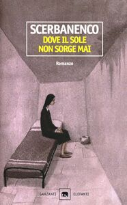 Foto Cover di Dove il sole non sorge mai, Libro di Giorgio Scerbanenco, edito da Garzanti Libri