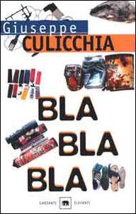 Libro Bla bla bla Giuseppe Culicchia