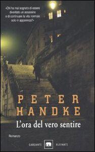 Foto Cover di L' ora del vero sentire, Libro di Peter Handke, edito da Garzanti Libri