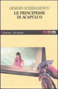 Foto Cover di Le principesse di Acapulco, Libro di Giorgio Scerbanenco, edito da Garzanti Libri