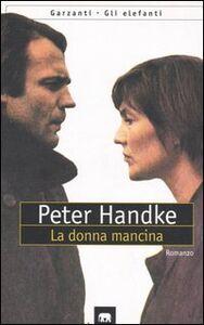 Libro La donna mancina Peter Handke
