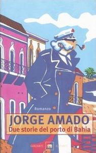 Libro Due storie del porto di Bahia Jorge Amado