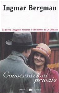 Foto Cover di Conversazioni private, Libro di Ingmar Bergman, edito da Garzanti Libri