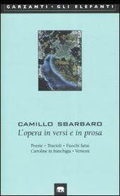 L' opera in versi e in prosa. Poesie-Trucioli-Fuochi fatui-Cartoline in franchigia-Versioni