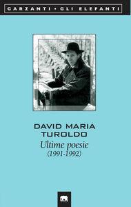 Libro Ultime poesie (1991-1992) David M. Turoldo