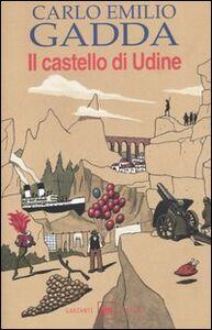 Foto Cover di Il castello di Udine, Libro di Carlo E. Gadda, edito da Garzanti Libri