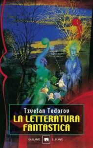 Libro La letteratura fantastica Tzvetan Todorov