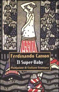 Libro Il Super-Baby Ferdinando Camon
