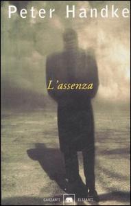 Libro L' assenza. Una fiaba Peter Handke
