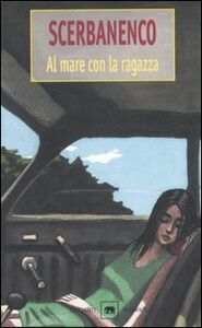 Libro Al mare con la ragazza Giorgio Scerbanenco