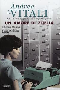 Foto Cover di Un amore di zitella, Libro di Andrea Vitali, edito da Garzanti Libri