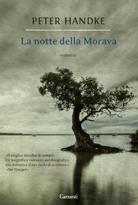 Libro La notte della Morava Peter Handke
