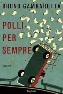 Libro Polli per sempre Bruno Gambarotta