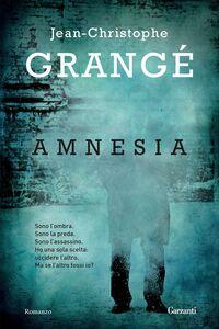 Foto Cover di Amnesia, Libro di Jean-Christophe Grangé, edito da Garzanti Libri