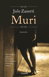 Foto Cover di Muri, Libro di Jole Zanetti, edito da Garzanti Libri