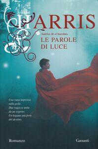Libro Le parole di luce Joanne Harris