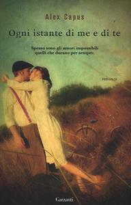 Libro Ogni istante di me e di te Alex Capus