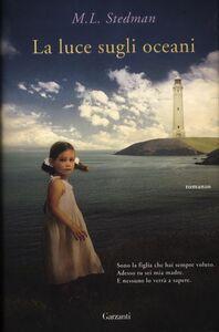 Foto Cover di La luce sugli oceani, Libro di M. L. Stedman, edito da Garzanti Libri